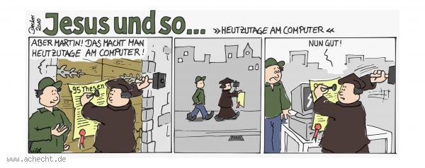 Cartoon: Heutzutage am Computer - Christentum, Religion, Luther, Martin, Thesen, Reformation, Kirche, Computer, Monitor, IT